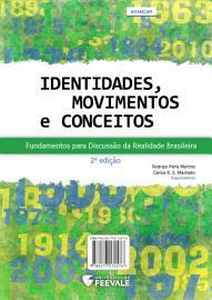 Identidades  Movimentos e Conceitos  Fundamentos para Discuss  o da Realidade Brasileira   2   Edi    o PDF