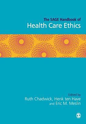 The SAGE Handbook of Health Care Ethics PDF