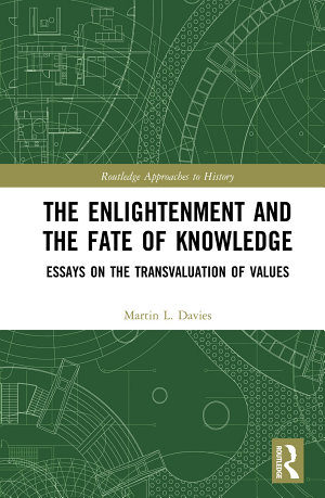 The Enlightenment and the Fate of Knowledge