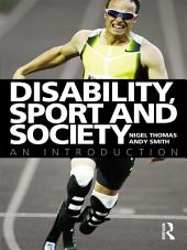 Disability, Sport and Society: An Introduction