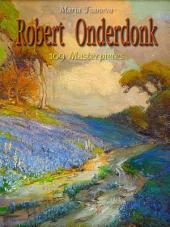 Robert Onderdonk: 109 Masterpieces