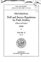 Provisional Drill and Service Regulations for Field Artillery  horse and Light  1916     PDF