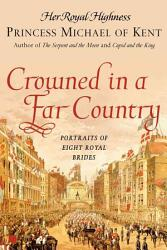 Crowned In A Far Country Book PDF