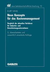 Neue Konzepte für das Kostenmanagement: Vergleich der aktuellen Verfahren für Industrie- und Dienstleistungsunternehmen, Ausgabe 3