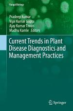 Current Trends in Plant Disease Diagnostics and Management Practices