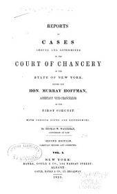 Reports of Cases Argued and Determined in the Court of Chancery of the State of New York: Before the Hon. Murray Hoffman, Assistant Vice-chancellor of the First Circuit, Volume 24