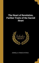 The Heart of Revelation  Further Traits of the Sacred Heart PDF