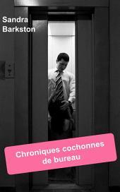 Chroniques cochonnes de bureau