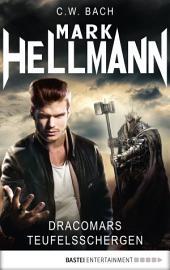 Mark Hellmann 25: Dracomars Teufelsschergen
