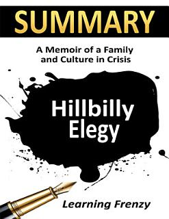 Summary  Hillbilly Elegy  A Memoir of A Family and Culture in Crisis Book