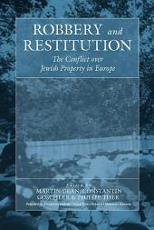 Robbery and Restitution: The Conflict over Jewish Property in Europe