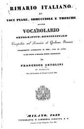 Rimario italiano da voci piane, sdrucciole e tronche ossia vocabolario ortografico-desinen ziale