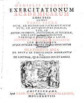 Exercitationum academicarum libri tres quibus varia sacra spectantia illustrantur, etc