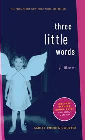 Three Little Words: A Memoir