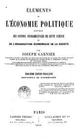 Éléments de l'économie politique: exposé des notions fondamentales de cette science et l'organisation économique de la société ...
