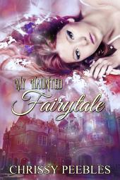 My Haunted Fairytale - Book 2