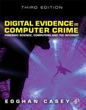 Digital Evidence and Computer Crime: Forensic Science, Computers, and the Internet, Edition 3