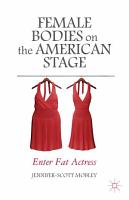 Female Bodies on the American Stage PDF