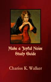 Make a Joyful Noise Study Guide