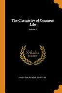 The Chemistry of Common Life  Volume 1 Book