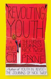 Revolting Youth: The Further Journals of Nick Twisp