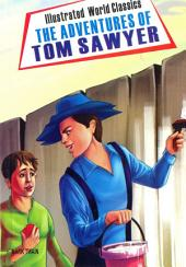 The Adventures of Tom Sawyer: Illustrated World Classics