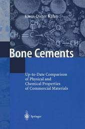 Bone Cements: Up-to-Date Comparison of Physical and Chemical Properties of Commercial Materials