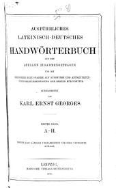 Ausführliches lateinisch-deutsches Handwörterbuch: Band 1