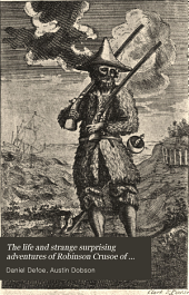The Life and Strange Surprising Adventures of Robinson Crusoe of York, Mariner: As Related by Himself