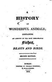 A History of Wonderful Animals ... Second edition