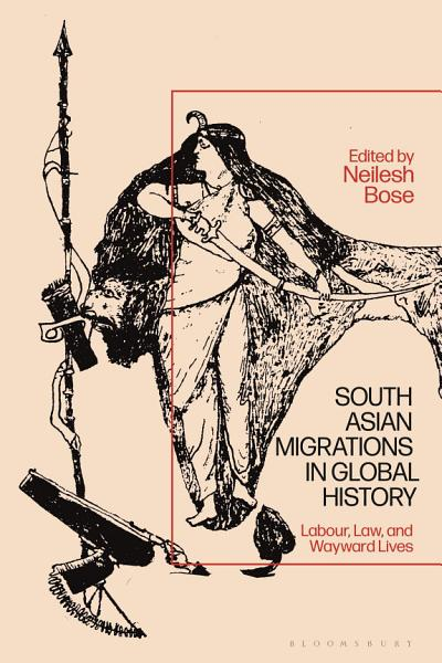 Download South Asian Migrations in Global History Book