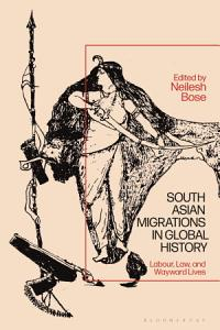 South Asian Migrations in Global History PDF