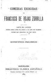 Comedias escogidas de Francisco de Rojas Zorrilla: Con una advertencia preliminar