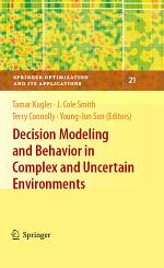 Decision Modeling and Behavior in Complex and Uncertain Environments