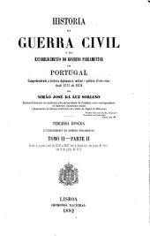 Historia da guerra civil e do estabelecimento do governo parlamentar em Portugal ...: desde 1777 até 1834, Volume 2,Parte 2
