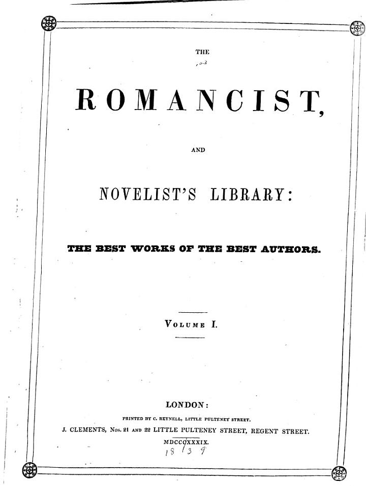 The Romancist, and Novelist's Library: the Best Works of the Best Authors