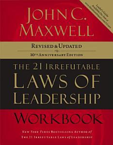 The 21 Irrefutable Laws of Leadership Workbook Book