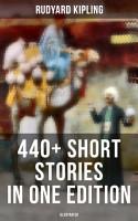 Rudyard Kipling  440  Short Stories in One Edition  Illustrated  PDF