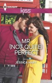 Mr. (Not Quite) Perfect