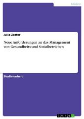 Neue Anforderungen an das Management von Gesundheits-und Sozialbetrieben