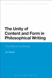 The Unity of Content and Form in Philosophical Writing: The Perils of Conformity