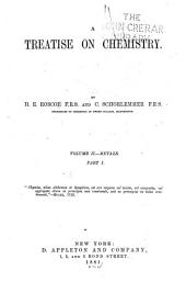 A Treatise on Chemistry: Volume 2, Part 1