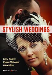 Stylish Weddings: Create Dramatic Wedding Photography in Any Setting