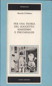 """Per una teoria del soggetto: marxismo e psicoanalisi : dibattiti fra marxisti mitteleuropei sul """"fattore soggettivo"""" e sulla psicoanalisi, 1900-1933"""
