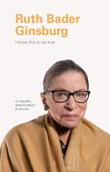 I Know This To Be True Ruth Bader Ginsburg Book PDF