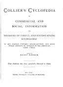 Collier's Cyclopedia of Commercial and Social Information and Treasury of Useful and Entertaining Knowledge on Art, Science, Pastimes, Belles-lettres, and Many Other Subjects of Interest in the American Home Circle