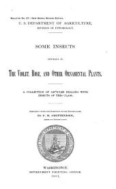 Some insects injurious to the violet, rose, and other ornamental plants: a collection of articles dealing with insects of this class