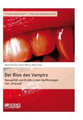 """Der Biss des Vampirs. Sexualität und Erotik in den Verfilmungen von """"Dracula"""""""