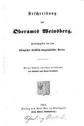 Beschreibung des Oberamts Weinsberg: mit 3 Tabellen, 1 Karte des Oberamts, 2 Ansichten und 1 Holzschnitt