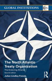 The North Atlantic Treaty Organization: The Enduring Alliance, Edition 2